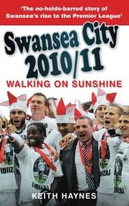 Walking on Sunshine: Swansea City 2010/11